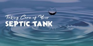 Taking Care of Your Septic Tank